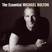 The Essential Michael Bolton by Michael Bolton