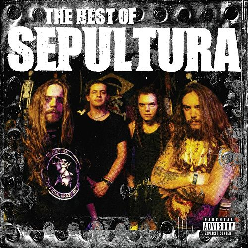 The Best Of Sepultura by Sepultura