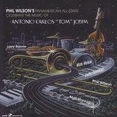 Phil Wilson's Panamerican All-Stars Celebrate Antonio Carlos