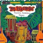 Nuestra América Negra - Música y Cantos Afrolatinoamericanos by Los Folkloristas