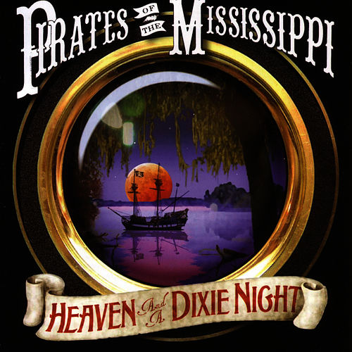 Heaven and a Dixie Night by Pirates of the Mississippi
