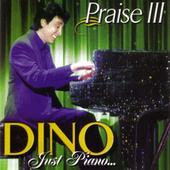 Just Piano... Praise III by Dino