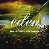 Eden: Global Chill From Six Degrees by Various Artists