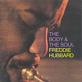 The Body & The Soul by Freddie Hubbard