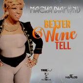 Better Wine Tell - Single by Macka Diamond