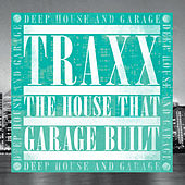 TRAXX: Deep House & Garage by Various Artists