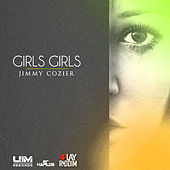 Girls Girls - Single by Jimmy Cozier