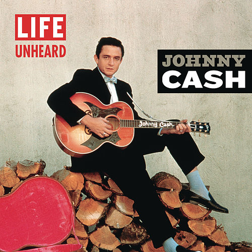 Life Unheard by Johnny Cash