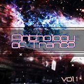 Anthology of Trance, Vol. 1 by Various Artists