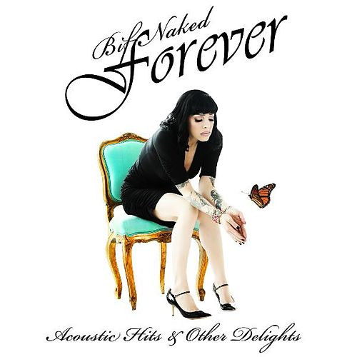 Bif Naked Forever: Acoustic Hits & Other Delights by Bif Naked