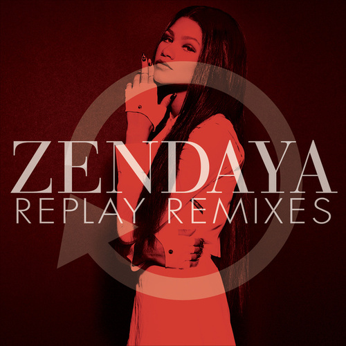 Replay Remixes by Zendaya