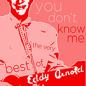 You Don't Know Me - The Very Best of Eddy Arnold by Eddy Arnold