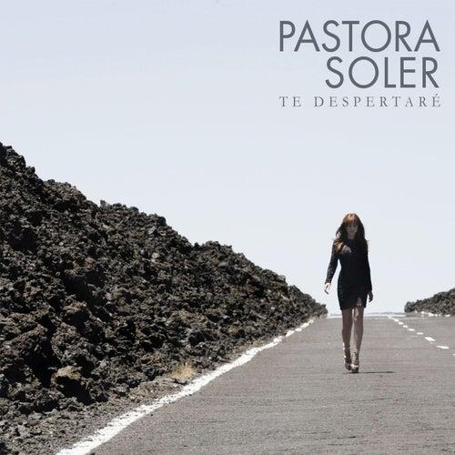 Te despertaré by Pastora Soler