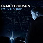 I'm Here To Help by Craig Ferguson (comedy)