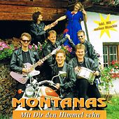 Mit dir den Himmel sehn by The Montanas