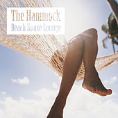 The Hammock Beach House Lounge by Various Artists