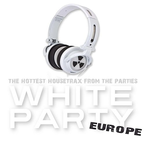White Party Europe (The Hottest Housetrax from the Parties) by Various Artists