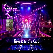 Take It to the Club by Kenneth Smith