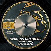 African Soldiers (Single Mix) - Single by Rod Taylor