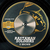 Rastaman Soldiers - Single by U-Brown