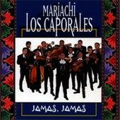 Jamas, Jamas by Mariachi Los Caporales
