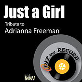 Just a Girl (Tribute to Adrianna Freeman) by Off the Record
