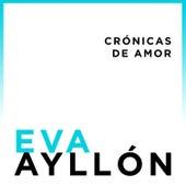 Crónicas de Amor by Eva Ayllón
