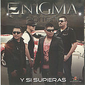 Y Si Supieras by Enigma Norteno