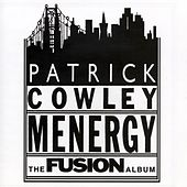 Menergy - The Fusion Album by Patrick Cowley