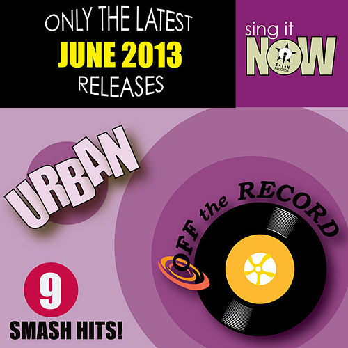 June 2013 Urban Smash Hits by Off the Record