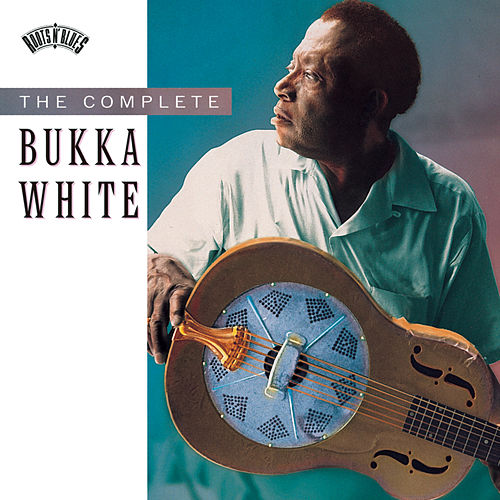 The Complete Bukka White by Bukka White