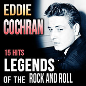 Eddie Cochran. 15 Hits Legends of the Rock and Roll by Eddie Cochran