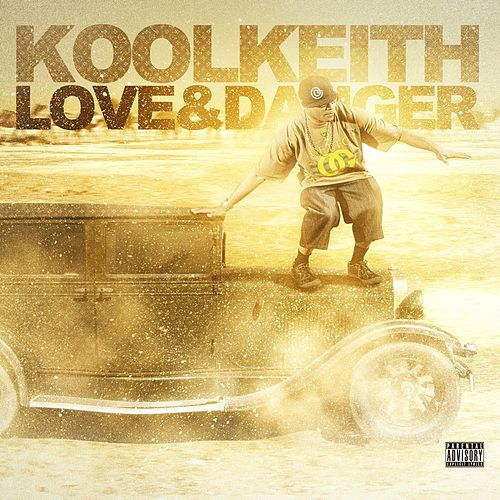 Love & Danger (Deluxe Edition) by Kool Keith