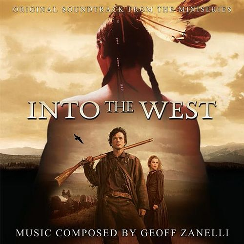 Into the West - Original Soundtrack from the Miniseries by Geoff Zanelli