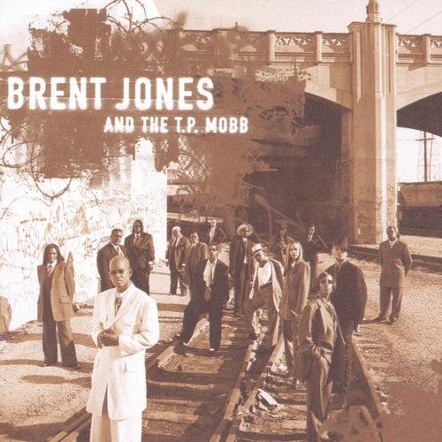 Brent Jones & The T.P. Mobb by Brent Jones & the TP Mobb