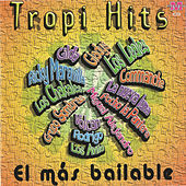 Tropi Hits: El Mas Bailable by Various Artists