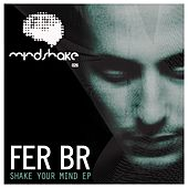 Shake Your Mind EP by FER BR