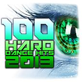 100 Hard Dance Hits 2013 - Top Rave Anthems, Psy Trance, Hard House, Acid Techno, Nrg, High Bpm, Edm Festival by Various Artists