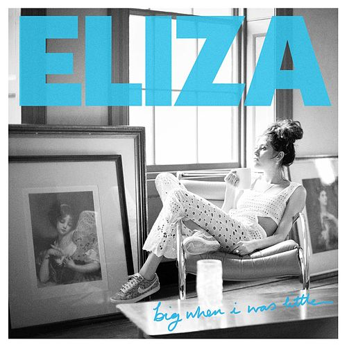 Big When I Was Little by Eliza Doolittle