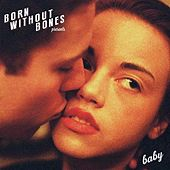 Baby by Born Without Bones
