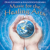 Music for the Healing Arts by Dean Evenson