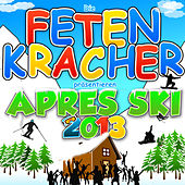 Die Fetenkracher präsentieren Aprés Ski 2013 by Various Artists