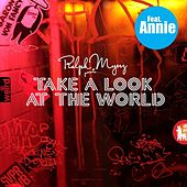 Take A Look At The World feat. Annie by Ralph Myerz