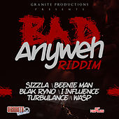 Bad Anyweh Riddim by Various Artists