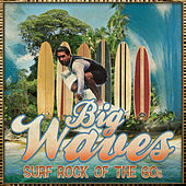 Big Waves - Surf Rock of the 60's by Various Artists