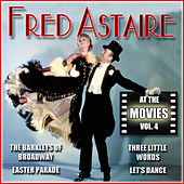 Fred Astaire at the Movies, Vol. 4 by Fred Astaire