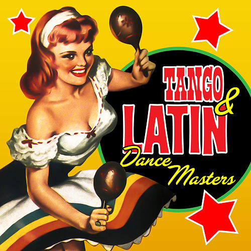 Tango & Latin Dance Masters by Various Artists