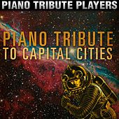Piano Tribute to Capital Cities by Piano Tribute Players