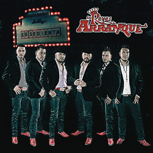 La Sedienta by Los Reyes De Arranque