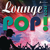 Lounge Goes Pop! by Various Artists